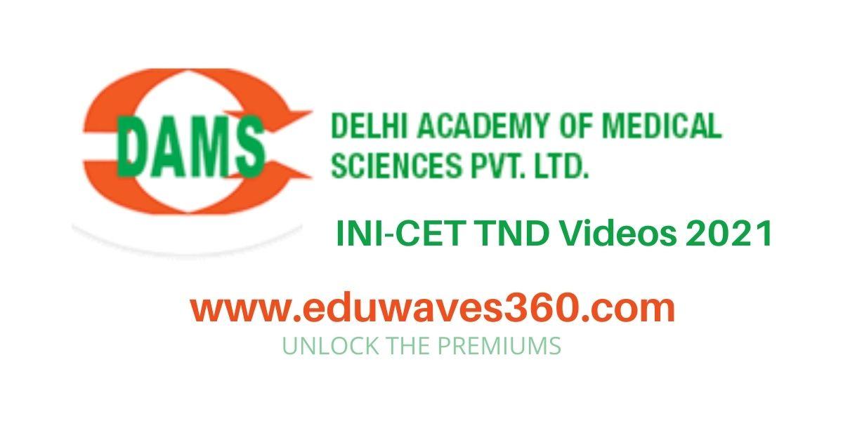 DAMS INI-CET TND Videos 2021 free Download