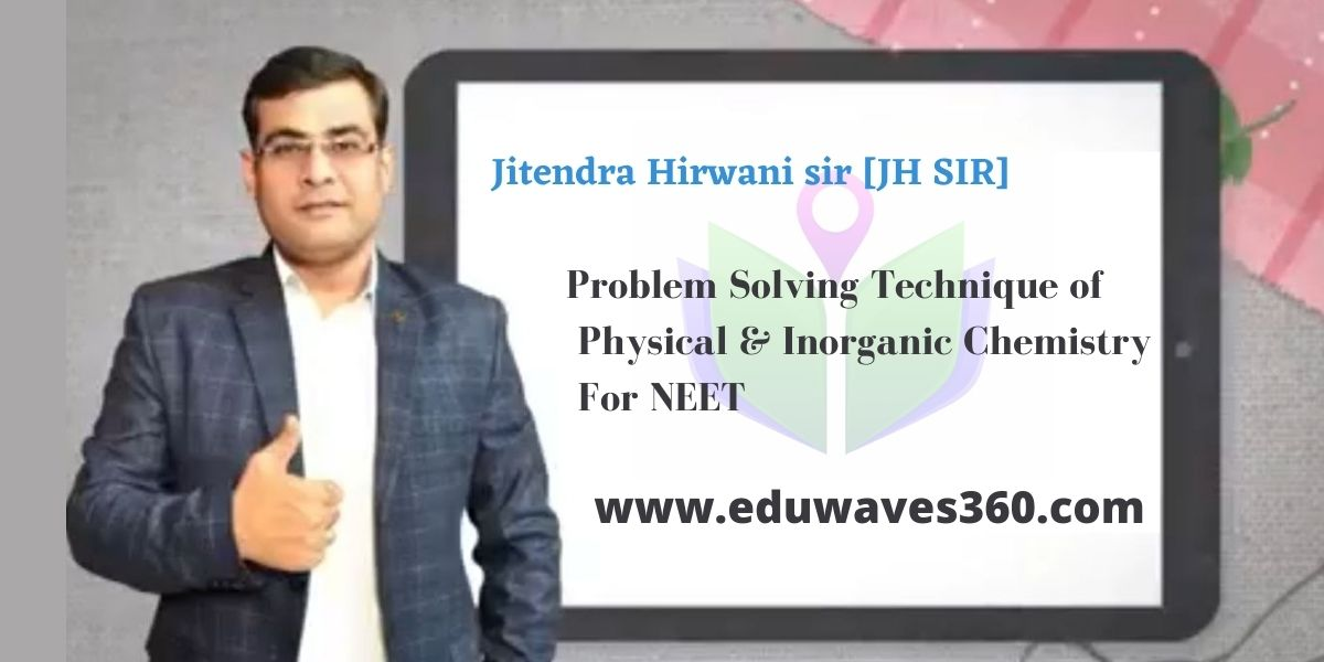 jh sir problem solving course for neet