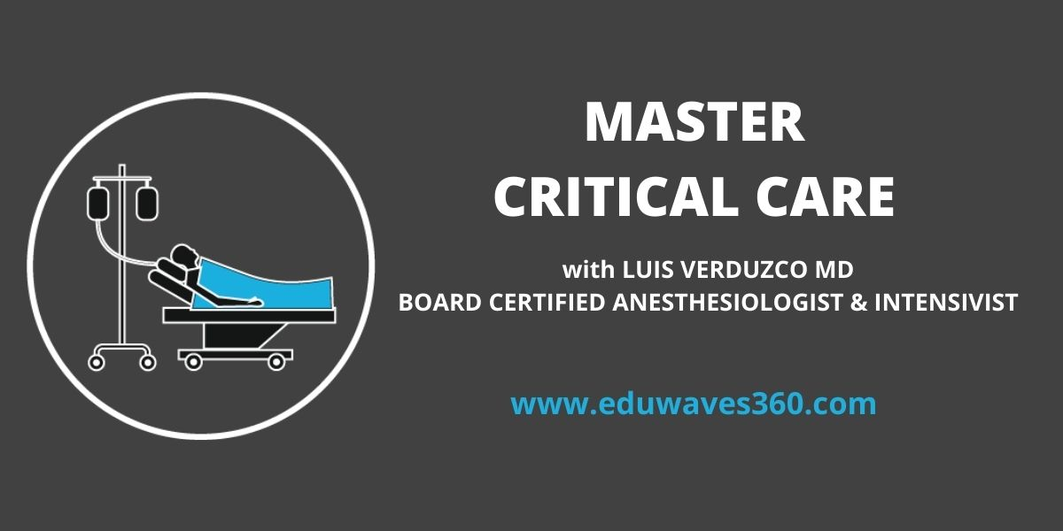 Master Critical Care with Luis Verduzco 2021 drbeen ICU Course Free